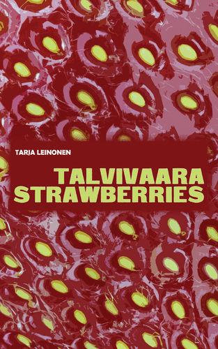 Tarja Leinonen: Talvivaara Strawberries